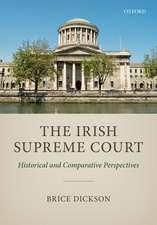 The Irish Supreme Court: Historical and Comparative Perspectives