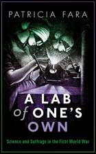 A Lab of One's Own: Science and Suffrage in the First World War