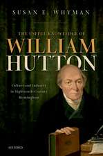 The Useful Knowledge of William Hutton: Culture and Industry in Eighteenth-Century Birmingham