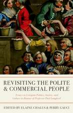 Revisiting The Polite and Commercial People: Essays in Georgian Politics, Society, and Culture in Honour of Professor Paul Langford