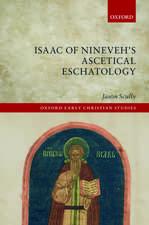 Isaac of Nineveh's Ascetical Eschatology