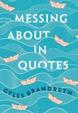 Messing About in Quotes: A Little Oxford Dictionary of Humorous Quotations