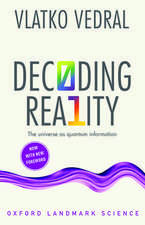 Decoding Reality: The Universe as Quantum Information