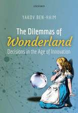 The Dilemmas of Wonderland: Decisions in the Age of Innovation