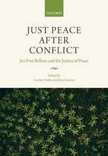 Just Peace After Conflict: Jus Post Bellum and the Justice of Peace