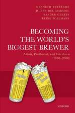 Becoming the World's Biggest Brewer: Artois, Piedboeuf, and Interbrew (1880-2000)