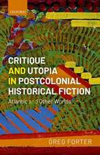 Critique and Utopia in Postcolonial Historical Fiction