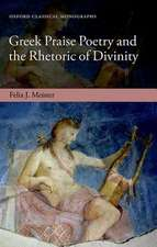 Greek Praise Poetry and the Rhetoric of Divinity