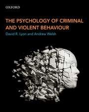 The Psychology of Criminal and Violent Behaviour