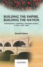 Building the Empire, Building the Nation: Development, Legitimacy, and Hydro-Politics in Sind, 1919-1969