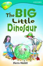 Oxford Reading Tree: Level 9: TreeTops: The Big Little Dinosaur