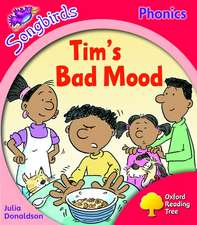 Oxford Reading Tree: Level 4: Songbirds More A: Tim's Bad Mood