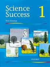 Science Success: Level 1: Pupils' Book 1