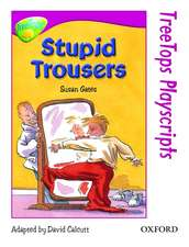 Oxford Reading Tree: Level 10: TreeTops Playscripts: Stupid Trousers (Pack of 6 copies)
