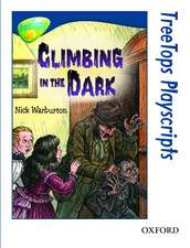 Oxford Reading Tree: Level 14: TreeTops Playscripts: Climbing in the Dark