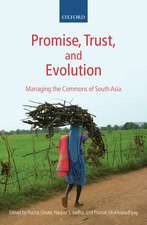 Promise, Trust and Evolution: Managing the Commons of South Asia