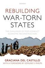 Rebuilding War-Torn States: The Challenge of Post-Conflict Economic Reconstruction