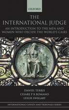The International Judge: An Introduction to the Men and Women Who Decide the World's Cases