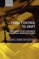 From Control to Drift: The Dynamics of Corporate Information Infrastructures