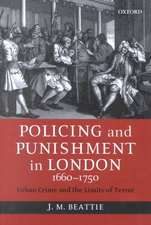 Policing and Punishment in London 1660-1750: Urban Crime and the Limits of Terror