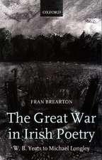 The Great War in Irish Poetry: W. B. Yeats to Michael Longley