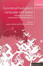 Functional Features in Language and Space: Insights from Perception, Categorization, and Development
