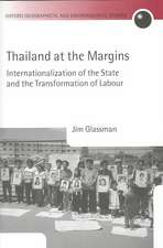 Thailand at the Margins: Internationalization of the State and the Transformation of Labour