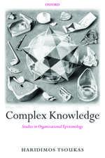 Complex Knowledge: Studies in Organizational Epistemology