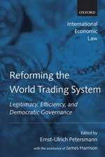 Reforming the World Trading System: Legitimacy, Efficiency, and Democratic Governance