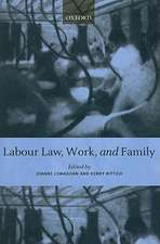 Labour Law, Work, and Family: Critical and Comparative Perspectives