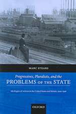 Progressives, Pluralists, and the Problems of the State: Ideologies of Reform in the United States and Britain, 1909-1926