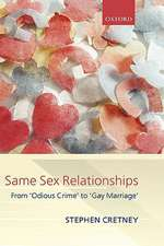 Same Sex Relationships: From 'Odious Crime' to 'Gay Marriage'