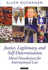 Justice, Legitimacy, and Self-Determination: Moral Foundations for International Law