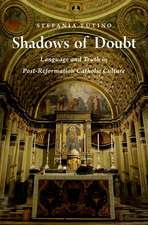Shadows of Doubt: Language and Truth in Post-Reformation Catholic Culture