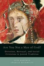 Are You Not a Man of God?: Devotion, Betrayal, and Social Criticism in Jewish Tradition
