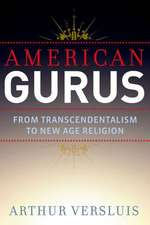 American Gurus: From Transcendentalism to New Age Religion