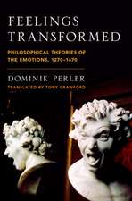 Feelings Transformed: Philosophical Theories of the Emotions, 1270-1670