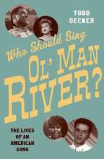 Who Should Sing Ol' Man River?: The Lives of an American Song