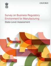Survey on Business Regulatory Environment for Manufacturing: State-Level Assessment