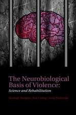 The Neurobiological Basis of Violence: Science and Rehabilitation