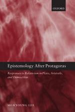 Epistemology after Protagoras: Responses to Relativism in Plato, Aristotle, and Democritus