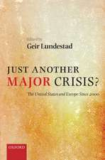 Just Another Major Crisis?: The United States and Europe since 2000