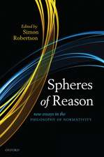 Spheres of Reason: New Essays in the Philosophy of Normativity