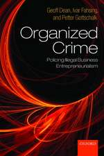 Organized Crime: Policing Illegal Business Entrepreneurialism
