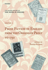 The Oxford History of the Novel in English: Volume 1: Prose Fiction in English from the Origins of Print to 1750