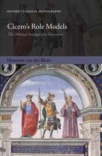 Cicero's Role Models: The Political Strategy of a Newcomer
