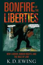 Bonfire of the Liberties: New Labour, Human Rights, and the Rule of Law