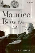 Maurice Bowra: A Life
