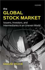 The Global Stock Market: Issuers, Investors, and Intermediaries in an Uneven World
