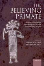 The Believing Primate: Scientific, Philosophical, and Theological Reflections on the Origin of Religion